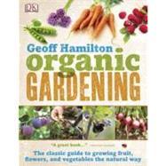 Organic Gardening by Hamilton, Geoff, 9780756671792