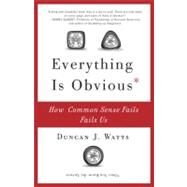 Everything Is Obvious by Watts, Duncan J., 9780307951793
