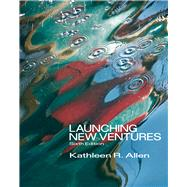 Launching New Ventures An Entrepreneurial Approach by Allen, Kathleen R., 9780538481793