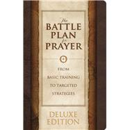 The Battle Plan for Prayer, LeatherTouch Edition by Kendrick, Stephen; Kendrick, Alex, 9781462741793