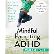 Mindful Parenting for ADHD by Bertin, Mark, M.D.; Tuckman, Ari, 9781626251793