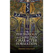 Spirituality, Psychology and Discipleship: On Christian Character Formation by Collicutt, Joanna, 9780334051794