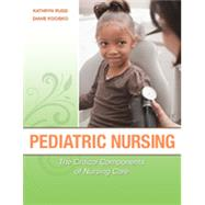 Pediatric Nursing: The Critical Components of Nursing Care by Rudd, Kathryn, 9780803621794