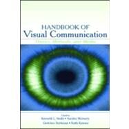 Handbook of Visual Communication : Theory, Methods, and Media by Smith, Ken; Moriarty, Sandra; Barbatsis, Gretchen; Kenney, Keith, 9780805841794