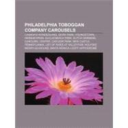 Philadelphia Toboggan Company Carousels by , 9781155831794