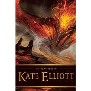 The Very Best of Kate Elliott by Elliott, Kate, 9781616961794