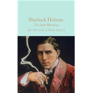 Sherlock Holmes: The Dark Mysteries by Doyle, Arthur Conan; Davies, David Stuart; Paget, Sidney, 9781909621794