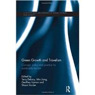 Green Growth and Travelism: Concept, Policy and Practice for Sustainable Tourism by DeLacy; Terry, 9780415531795