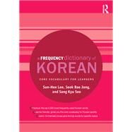 A Frequency Dictionary of Korean: Core Vocabulary for Learners by Lee; Sun-Hee, 9781138781795