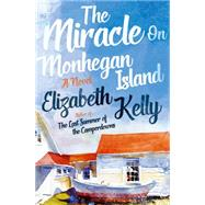 The Miracle on Monhegan Island by Kelly, Elizabeth, 9781631491795