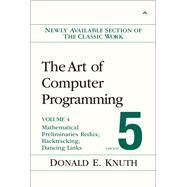 Art of Computer Programming, Volume 4B,  Fascicle 5 The: Mathematical Preliminaries Redux; Backtracking; Dancing Links by Knuth, Donald E., 9780134671796