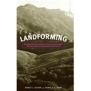 Landforming : An Environmental Approach to Hillside Development, Mine Reclamation and Watershed Restoration by Schor, Horst J.; Gray, Donald H., 9780471721796