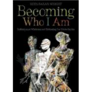 Becoming Who I Am by Wright, Beth-sarah, 9780819231796