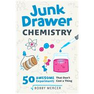 Junk Drawer Chemistry by Mercer, Bobby, 9781613731796