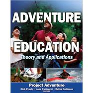 Adventure Education:  Theory and Applications by Project Adventure, Inc., 9780736061797