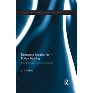 Economic Models for Policy Making: Principles and Designs Revisited by Cohen; Solomon, 9781138901797
