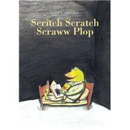 Scritch Scratch Scraww Plop by Crowther, Kitty (CRT), 9781592701797