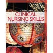 Clinical Nursing Skills A Concept-Based Approach Volume III by Callahan, Barbara, 9780133351798