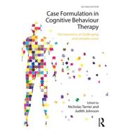 Case Formulation in Cognitive Behaviour Therapy: The Treatment of Challenging and Complex Cases by Tarrier; Nicholas, 9780415741798