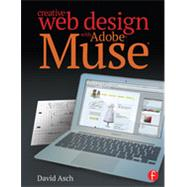 Creative Web Design with Adobe Muse by Asch; David, 9780415811798
