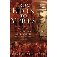 From Eton to Ypres by Smith, Charles, 9780750981798