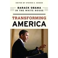 Transforming America : Barack Obama in the White House