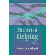 The Art of Helping by Carkhuff, Robert R., 9781599961798