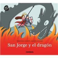 San Jorge y el dragón/ St. George and the Dragon by Martí, Meritxell; Salomó, Xavier, 9788491011798