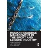 Human Resource Management in the Sport and Leisure Industry by Wolsey; Chris, 9780415421799