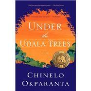 Under the Udala Trees by Okparanta, Chinelo, 9780544811799