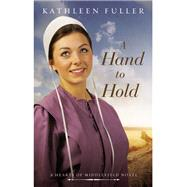 A Hand to Hold by Fuller, Kathleen, 9780718081799