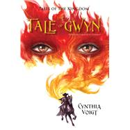 The Tale of Gwyn by Voigt, Cynthia, 9781481421799