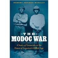 The Modoc War by McNally, Robert Aquinas, 9781496201799