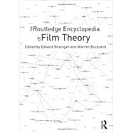 The Routledge Encyclopedia of Film Theory by Branigan; Edward, 9780415781800