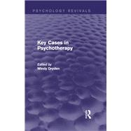 Key Cases in Psychotherapy by Dryden; Windy, 9781138791800
