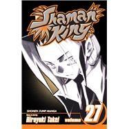 Shaman King, Vol. 27 Exotica by Takei, Hiroyuki; Takei, Hiroyuki, 9781421521800