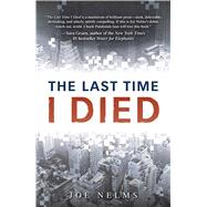The Last Time I Died by Nelms, Joe, 9781440571800