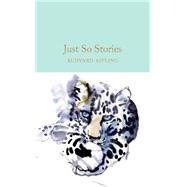 Just So Stories by Kipling, Rudyard; Clapham, Marcus; Kipling, Rudyard, 9781909621800