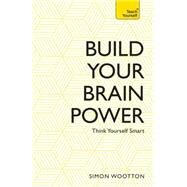 Build Your Brain Power by Wootton, Simon; Horne, Terry, 9781473611801