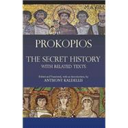 The Secret History: With Related Texts by Prokopios; Kaldellis, Anthony, 9781603841801