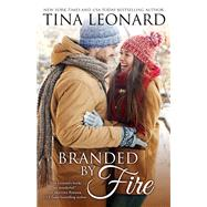 Branded by Fire by Leonard, Tina, 9781635761801