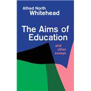 Aims of Education by Whitehead, Alfred North, 9780029351802