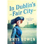 In Dublin's Fair City A Molly Murphy Mystery by Bowen, Rhys, 9781250091802
