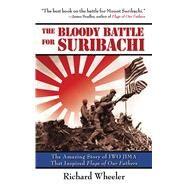 Bloody Battle Of Suribachi Pa by Wheeler,Richard, 9781602391802