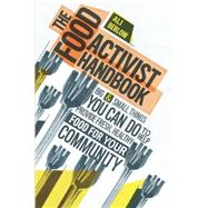 The Food Activist Handbook: Big & Small Things You Can Do to Help Provide Fresh, Healthy Food for Your Community by Berlow, Ali, 9781612121802