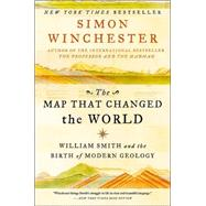 The Map That Changed the World: William Smith and the Birth of Modern Geology by Winchester, Simon, 9780060931803