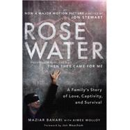 Rosewater (Movie Tie-in Edition) by BAHARI, MAZIARMOLLOY, AIMEE, 9780812981803