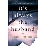 It's Always the Husband by Campbell, Michele Rebecca Martinez, 9781250081803