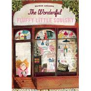 The Wonderful Fluffy Little Squishy by Alemagna, Beatrice, 9781592701803