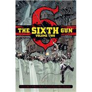 The Sixth Gun 2 by Bunn, Cullen; Crook, Tyler; Hurtt, Brian; Crabtree, Bill, 9781620101803